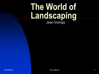 The World of Landscaping