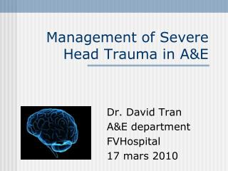 Management of Severe Head Trauma in A&E