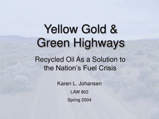 Yellow Gold & Green Highways
