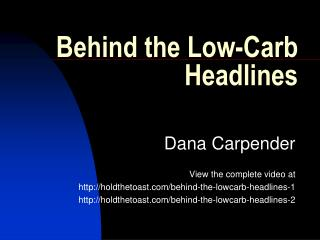 Behind the Low- Carb  Headlines