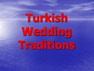 Turkish Wedding  Traditions