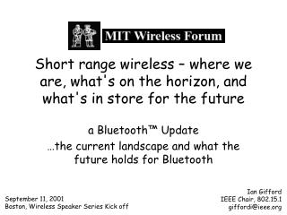 Short range wireless – where we are, what's on the horizon, and what's in store for the future