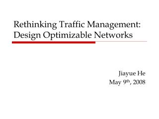 Rethinking Traffic Management: Design Optimizable Networks