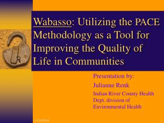 Presentation by: Julianne Renk Indian River County Health Dept. division of Environmental Health