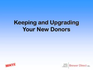 Keeping and Upgrading Your New Donors