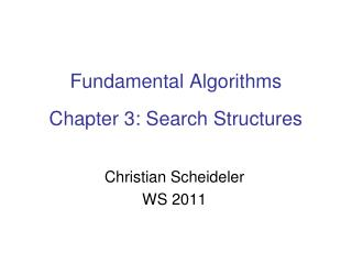Fundamental Algorithms Chapter  3:  Search Structures