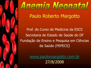 Paulo Roberto Margotto Prof. do Curso de Medicina da ESCS Secretaria de Estado de Saúde do DF