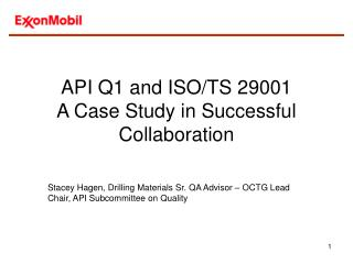 API Q1 and ISO/TS 29001   A Case Study in Successful Collaboration