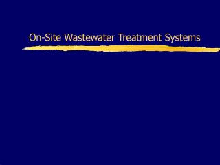 On-Site Wastewater Treatment Systems