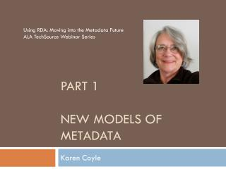 Part 1 New models of metadata