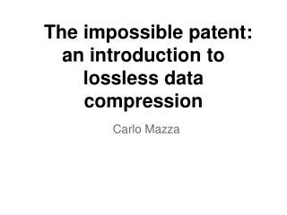 The impossible patent: an introduction to lossless data compression