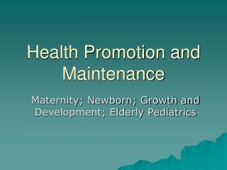 Health Promotion and Maintenance