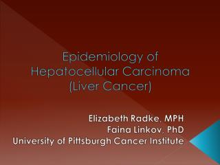 Primary liver cancer is the fifth most common cancer in the world and the third most common cause of cancer mortality