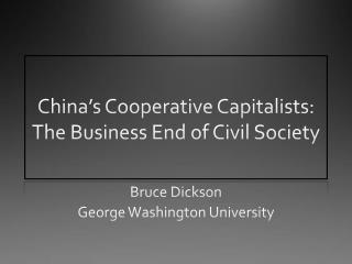 China's Cooperative Capitalists: The Business End of Civil Society