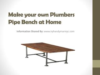 Make your own plumbers pipe bench