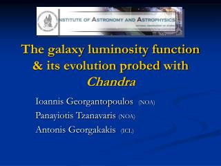 The galaxy luminosity function & its evolution  probed  with  Chandra