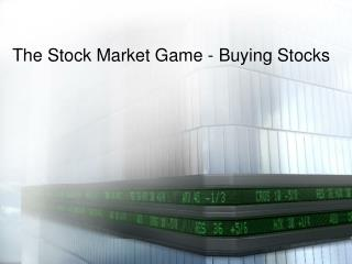 The Stock Market Game - Buying Stocks