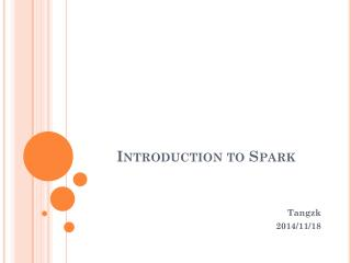 Introduction to Spark