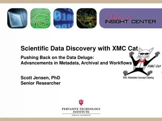 Scientific Data Discovery with XMC Cat Pushing Back on the Data Deluge: