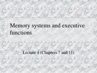Memory systems and executive functions