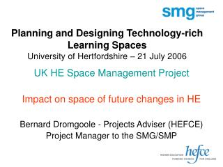 Planning and Designing Technology-rich Learning Spaces University of Hertfordshire – 21 July 2006