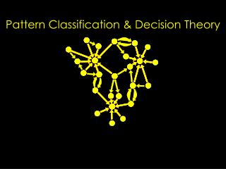 Pattern Classification & Decision Theory