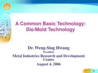 A Common Basic Technology: Die/Mold Technology