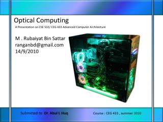 Submitted to   Dr.  Abul  L  Huq Course : CEG 433 , summer 2010