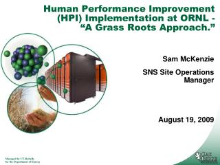 "Human Performance Improvement (HPI) Implementation at ORNL -          ""A Grass Roots Approach."""