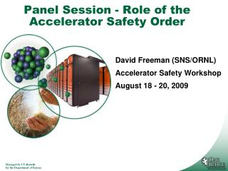 Panel Session - Role of the Accelerator Safety Order