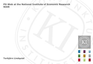 PX-Web at the National  Institute of Economic  Research NIER