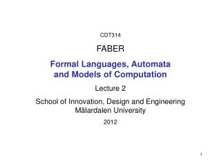 CDT314  FABER Formal Languages, Automata  and Models of Computation Lecture 2