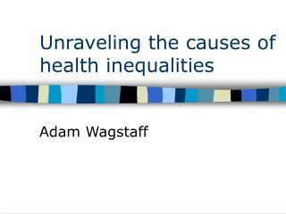 Unraveling the causes of health inequalities