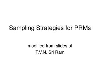Sampling Strategies for PRMs