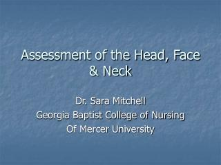 Assessment of the Head, Face  & Neck