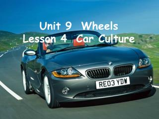 Unit 9  Wheels Lesson 4  Car Culture