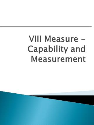 VIII Measure - Capability and Measurement