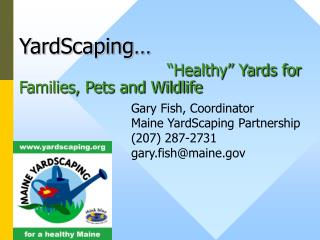 "YardScaping… ""Healthy"" Yards for Families, Pets and Wildlife"