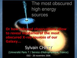 Sylvain CHATY (Université Paris 7 / Service d'Astrophysique, France) ESO  - 28 novembre 2006