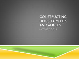 Constructing Lines, Segments, and Angles