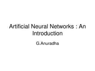 Artificial Neural Networks : An Introduction