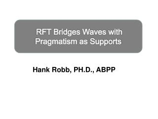 RFT Bridges Waves with Pragmatism as Supports