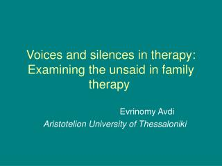 Voices and silences in therapy: Examining the unsaid in family therapy