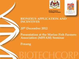BIONEXUS APPLICATION AND INCENTIVES 20 th  December 2012