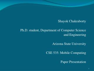 Shayok Chakraborty Ph.D. student, Department of Computer Science  and Engineering