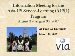 Information Meeting for the Asia-US Service-Learning (AUSL) Program August 3 – August 30, 2007