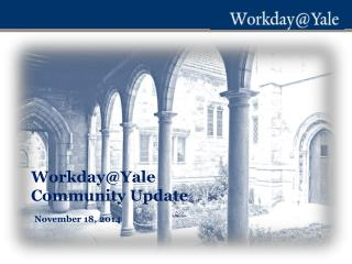 Workday@Yale Community Update