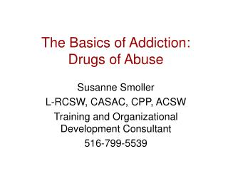 The Basics of Addiction: Drugs of Abuse