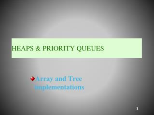 HEAPS & PRIORITY QUEUES