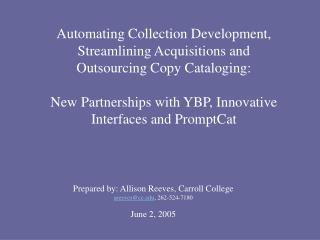 Automating Collection Development, Streamlining Acquisitions and Outsourcing Copy Cataloging:
